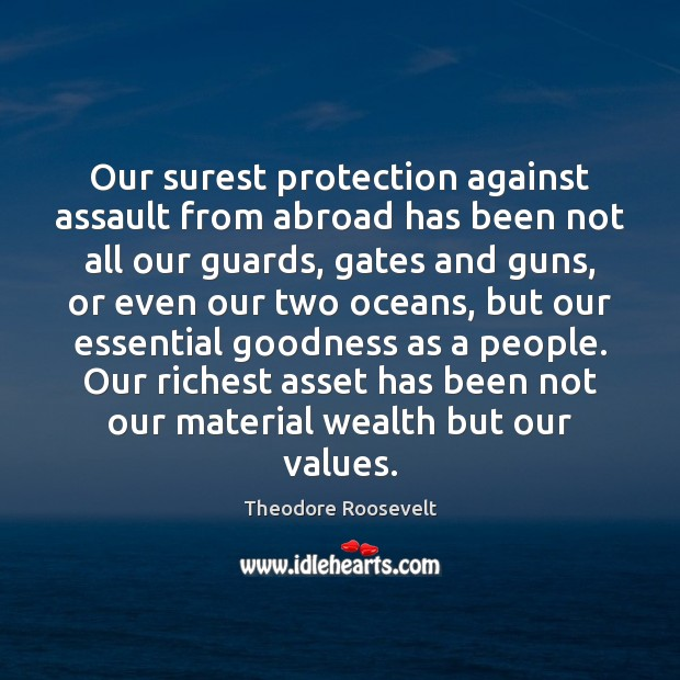 Our surest protection against assault from abroad has been not all our Image