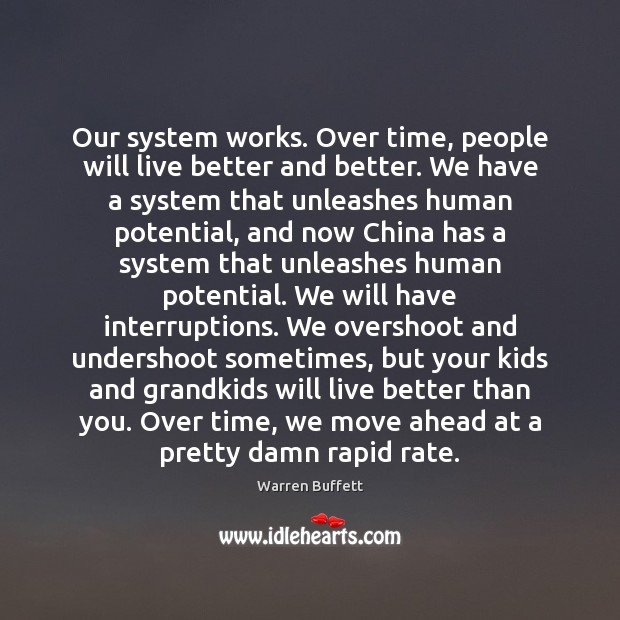 Image about Our system works. Over time, people will live better and better. We