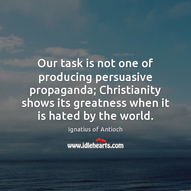 Our task is not one of producing persuasive propaganda; Christianity shows its Image