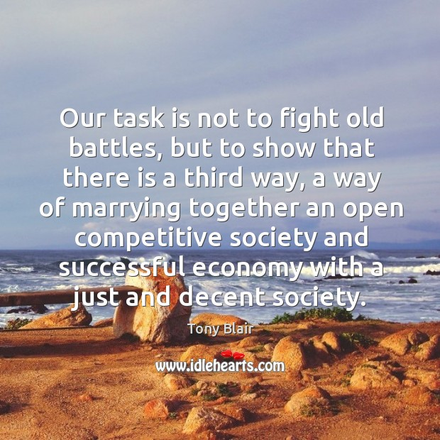Our task is not to fight old battles, but to show that Image