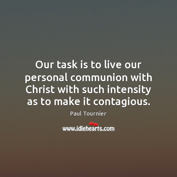Our task is to live our personal communion with Christ with such Image