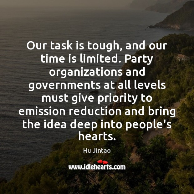 Our task is tough, and our time is limited. Party organizations and Priority Quotes Image
