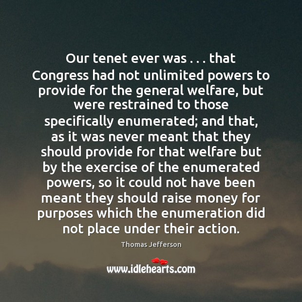 Image, Our tenet ever was . . . that Congress had not unlimited powers to provide