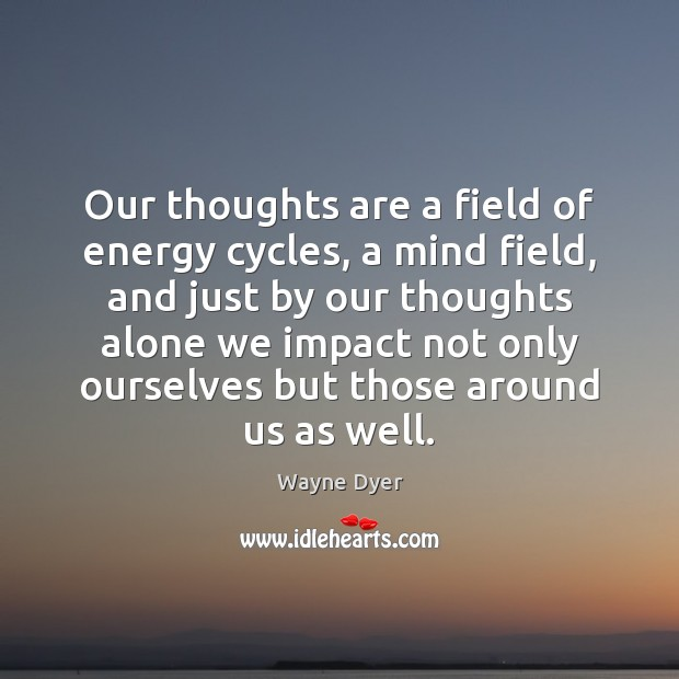 Image, Our thoughts are a field of energy cycles, a mind field, and