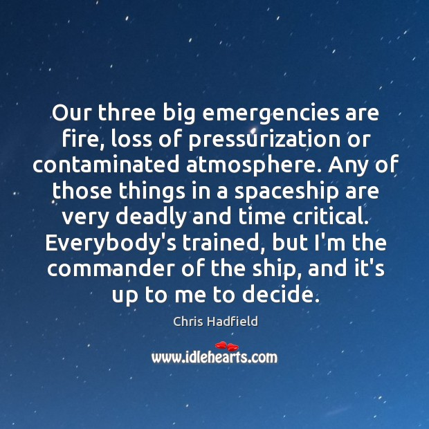 Our three big emergencies are fire, loss of pressurization or contaminated atmosphere. Image