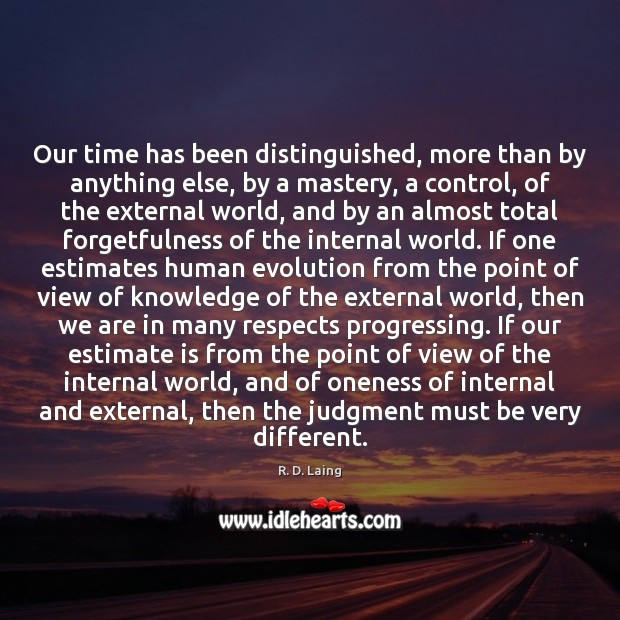 Image, Our time has been distinguished, more than by anything else, by a