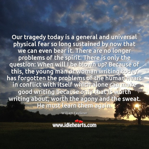 Our tragedy today is a general and universal physical fear so long Image