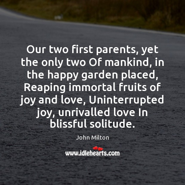 Our two first parents, yet the only two Of mankind, in the Image