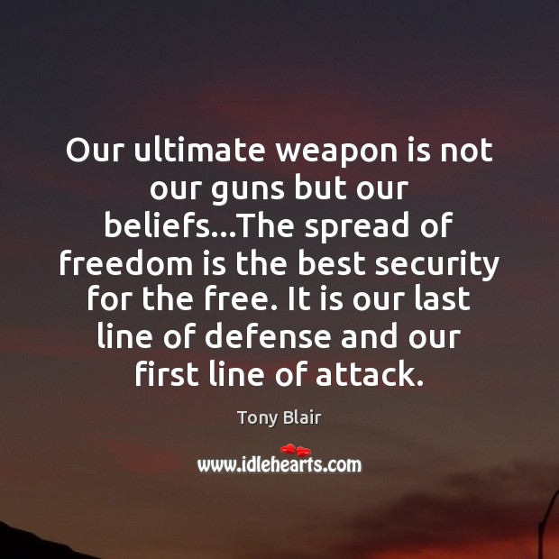Image, Our ultimate weapon is not our guns but our beliefs…The spread