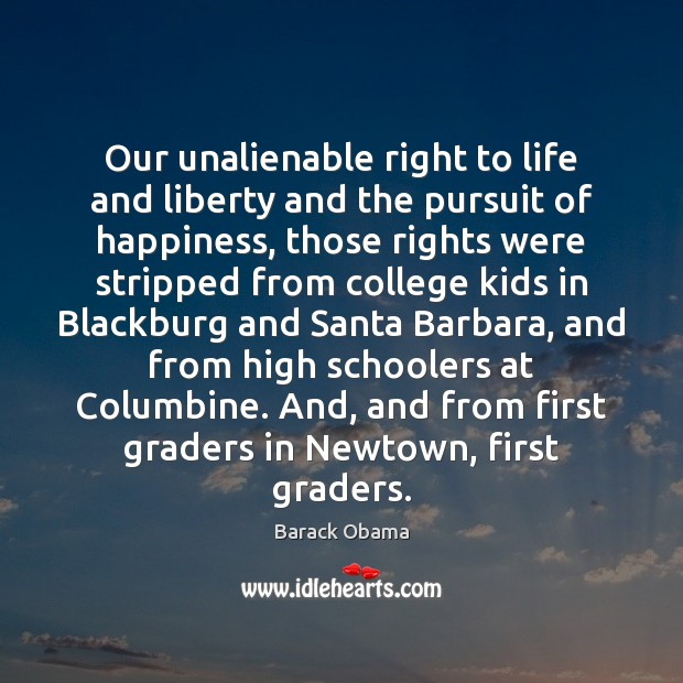 Life Liberty And The Pursuit Of Happiness Quote: Our Unalienable Right To Life And Liberty And The Pursuit
