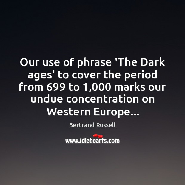Image, Our use of phrase 'The Dark ages' to cover the period from 699