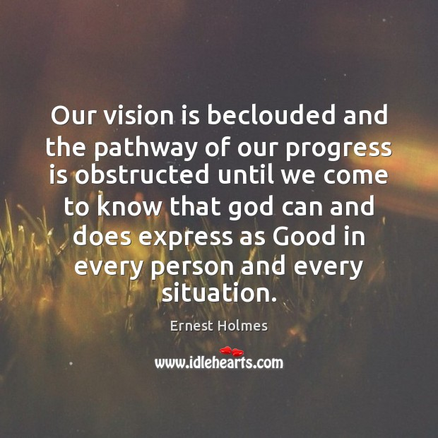 Image, Our vision is beclouded and the pathway of our progress is obstructed
