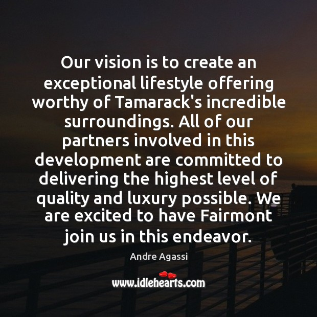 Our vision is to create an exceptional lifestyle offering worthy of Tamarack's Image