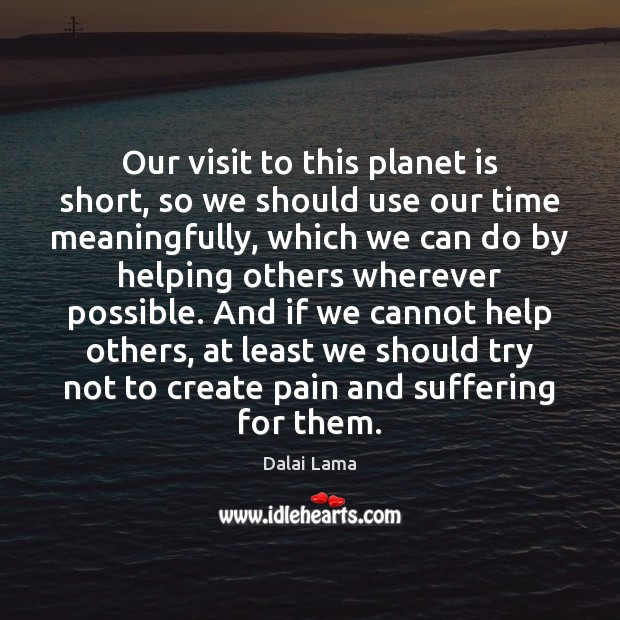 Our visit to this planet is short, so we should use our Image