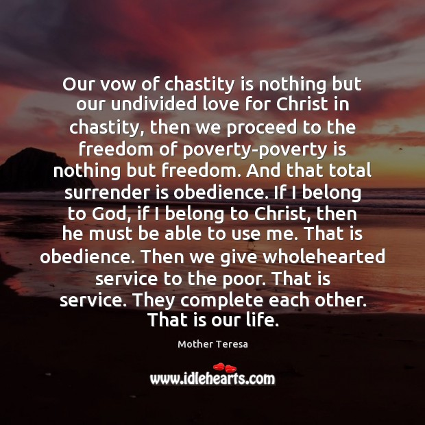 Our vow of chastity is nothing but our undivided love for Christ Image
