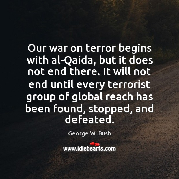 Image, Our war on terror begins with al-Qaida, but it does not end