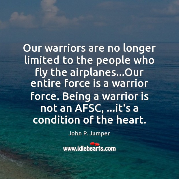 Our warriors are no longer limited to the people who fly the Image