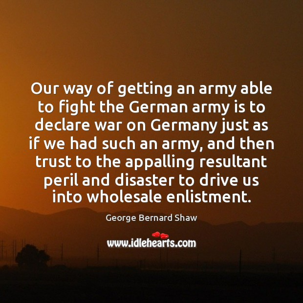 Image, Our way of getting an army able to fight the German army