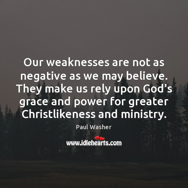 Our weaknesses are not as negative as we may believe. They make Image