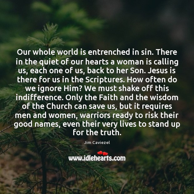 Our whole world is entrenched in sin. There in the quiet of Image