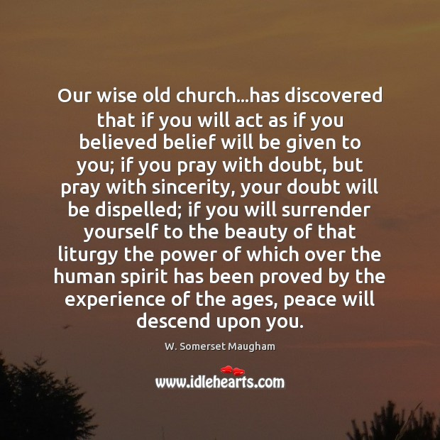 Image, Our wise old church…has discovered that if you will act as