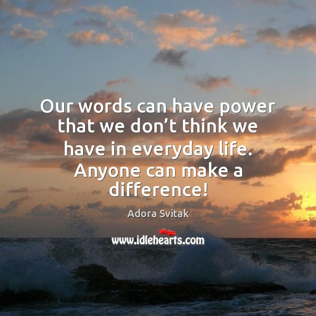 Image, Our words can have power that we don't think we have