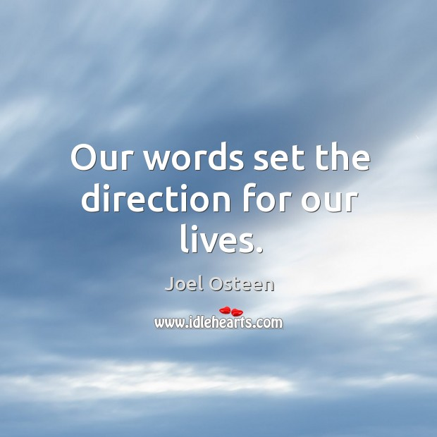 Our words set the direction for our lives. Image