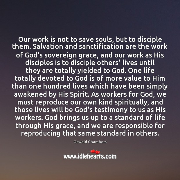 Image, Our work is not to save souls, but to disciple them. Salvation