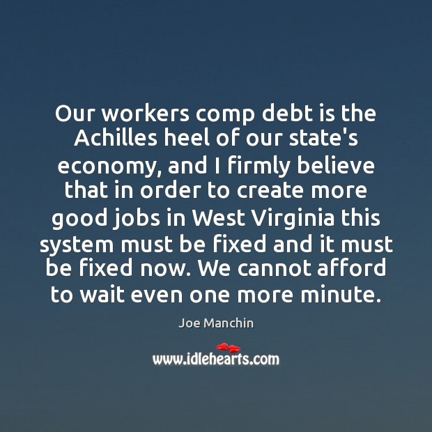 Our workers comp debt is the Achilles heel of our state's economy, Debt Quotes Image