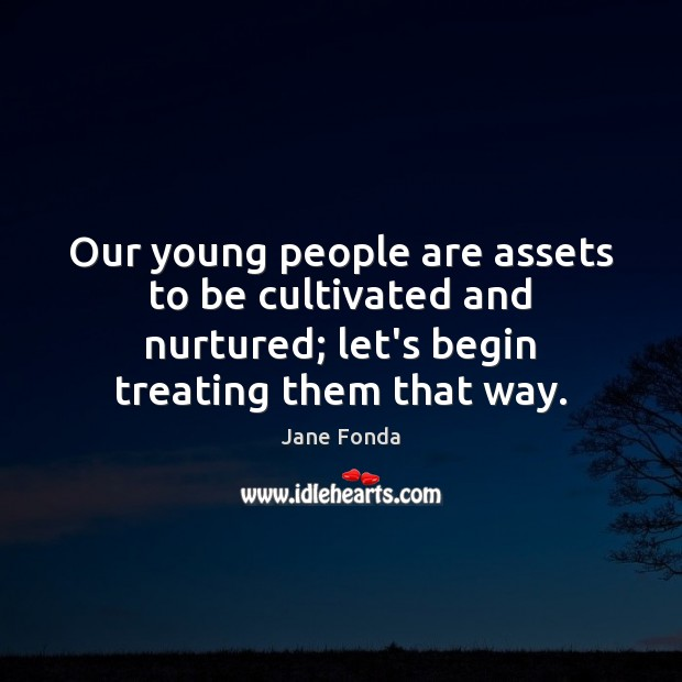 Our young people are assets to be cultivated and nurtured; let's begin Image