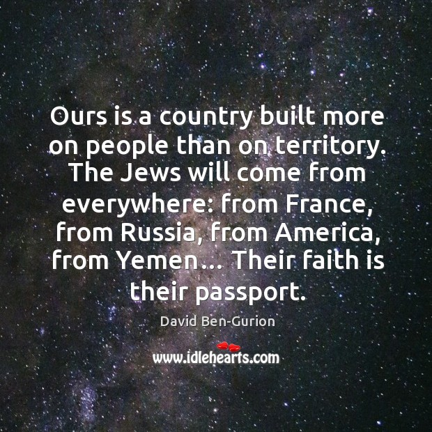 Ours is a country built more on people than on territory. Image