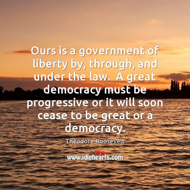 Image, Ours is a government of liberty by, through, and under the law.