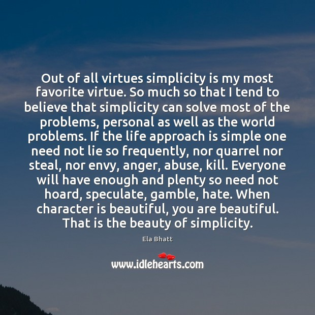 Out of all virtues simplicity is my most favorite virtue. So much You're Beautiful Quotes Image