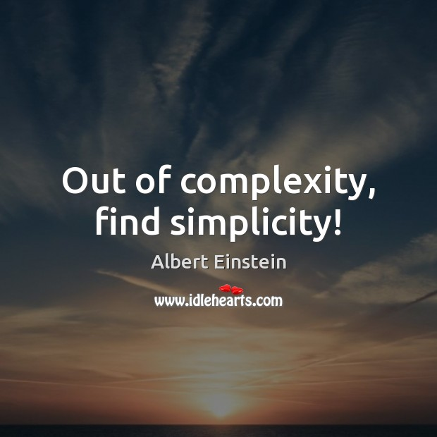 Image, Out of complexity, find simplicity!