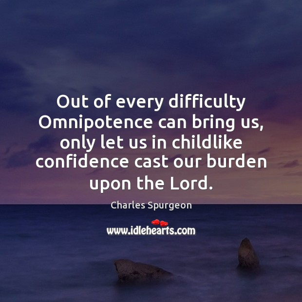 Out of every difficulty Omnipotence can bring us, only let us in Image