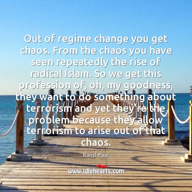 Out of regime change you get chaos. From the chaos you have Image