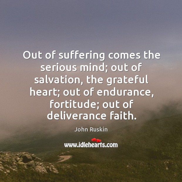 Image, Out of suffering comes the serious mind; out of salvation