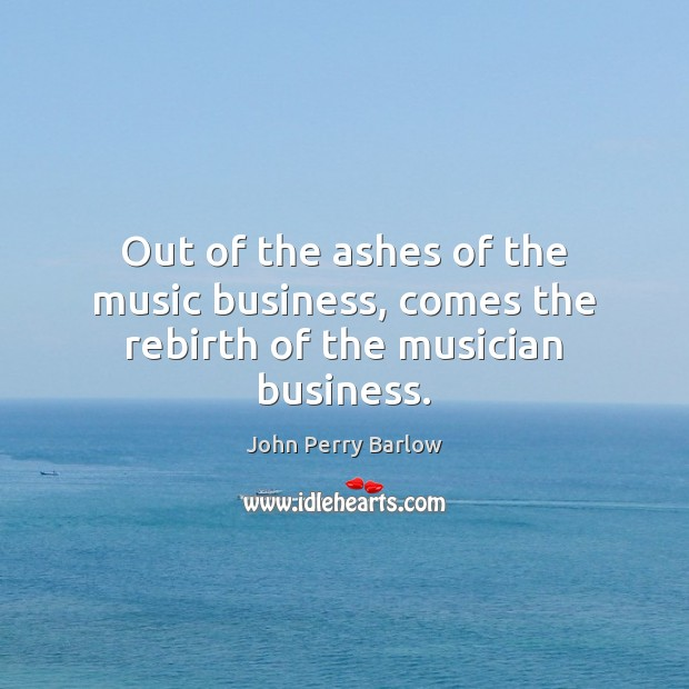 Out of the ashes of the music business, comes the rebirth of the musician business. Image