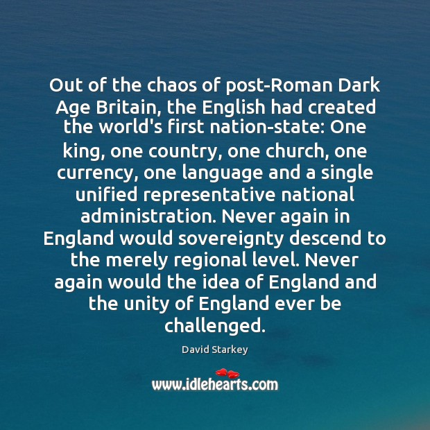 Out of the chaos of post-Roman Dark Age Britain, the English had Image
