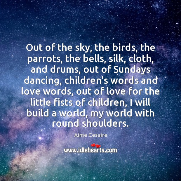 Image, Out of the sky, the birds, the parrots, the bells, silk, cloth,