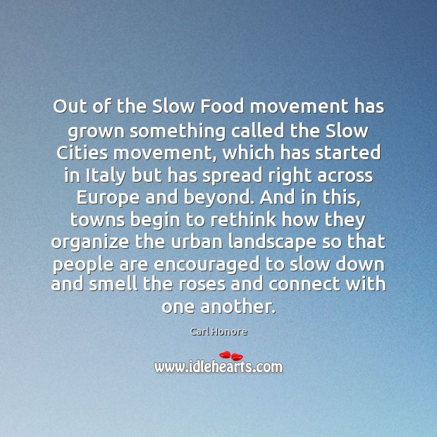 Image, Out of the Slow Food movement has grown something called the Slow