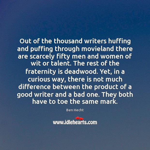 Image, Out of the thousand writers huffing and puffing through movieland there are