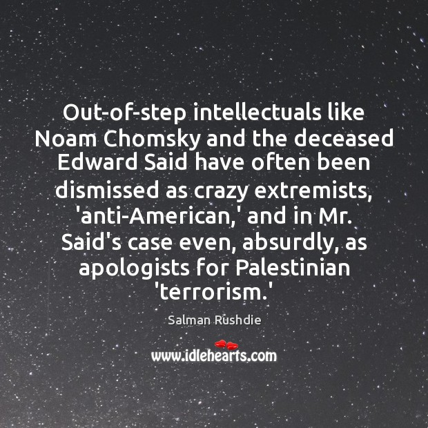 Image, Out-of-step intellectuals like Noam Chomsky and the deceased Edward Said have often