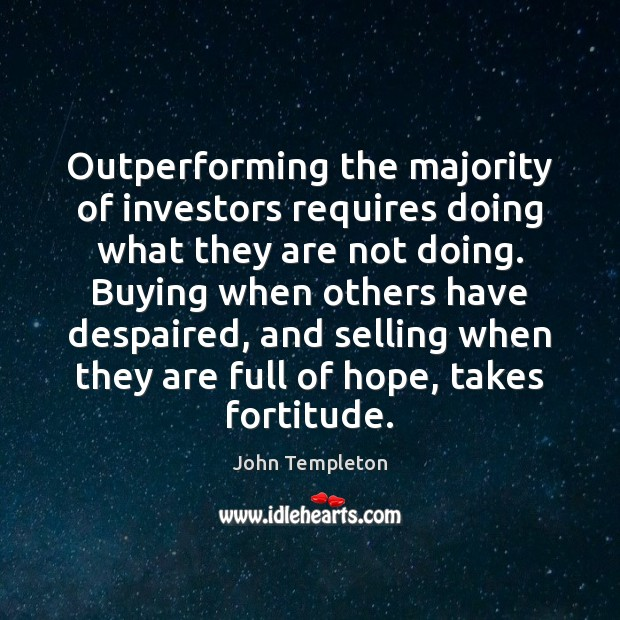 Image, Outperforming the majority of investors requires doing what they are not doing.