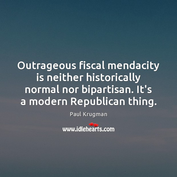 Image, Outrageous fiscal mendacity is neither historically normal nor bipartisan. It's a modern