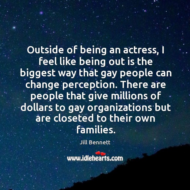 Outside of being an actress, I feel like being out is the biggest way that gay people can Image