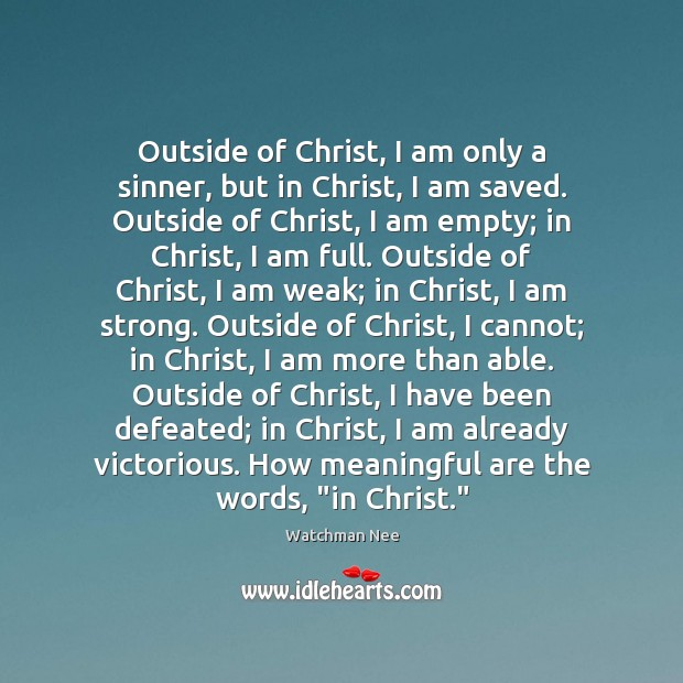 Outside of Christ, I am only a sinner, but in Christ, I Image