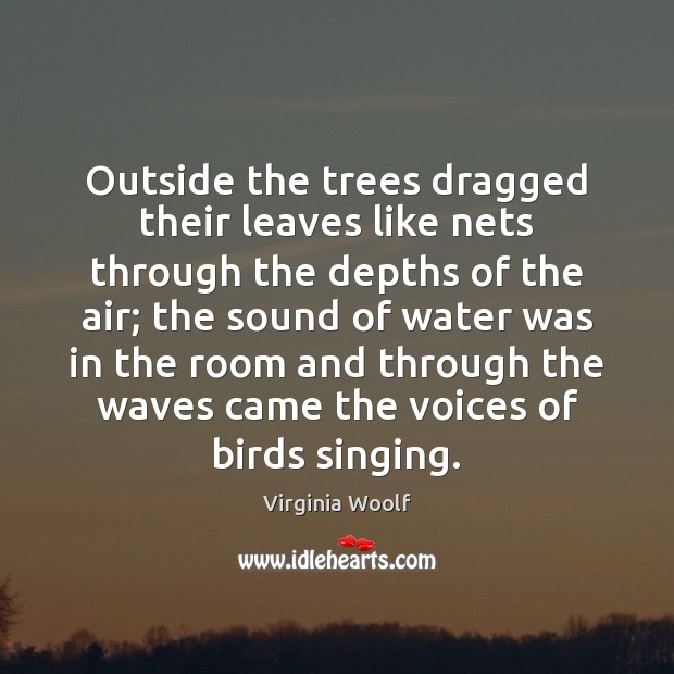 Image, Outside the trees dragged their leaves like nets through the depths of