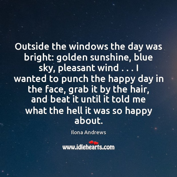 Image, Outside the windows the day was bright: golden sunshine, blue sky, pleasant
