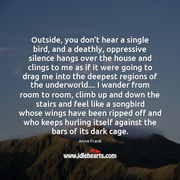 Outside, you don't hear a single bird, and a deathly, oppressive silence Image